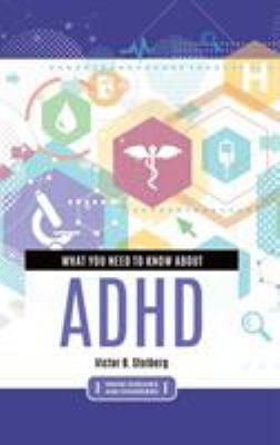Book cover: What you Need to Know about ADHD by Victor Stolberg