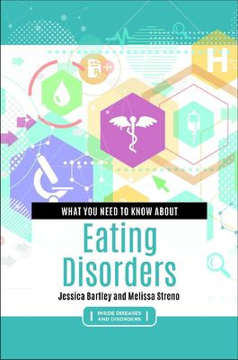 Book cover: What you Need to Know about Eating Disorders by Bartley & Streno