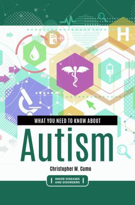 Book cover: What you Need to Know about Autism by Christopher Cumo