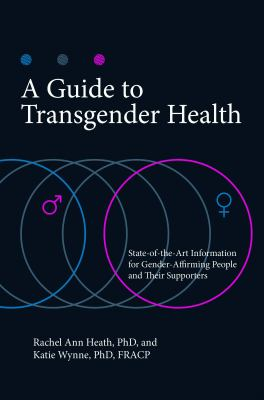 A Guide to Transgender Health: State-Of-the-art Information for Gender-Affirming People and Their Supporters