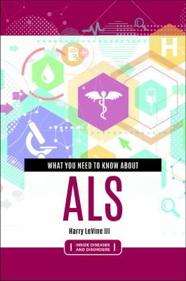 Book cover: What you Need to Know about ALS by Harry LeVine