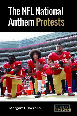 The NFL National Anthem Protests, Margaret Haerens (Author)