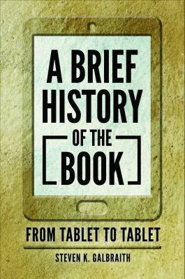 A brief history of the book : from tablet to tablet
