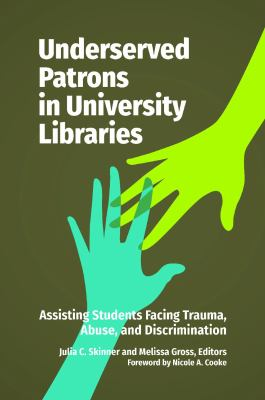 Underserved Patrons in University Libraries