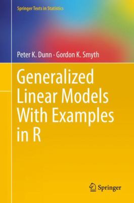 book cover: Generalized Linear Models with Examples in R