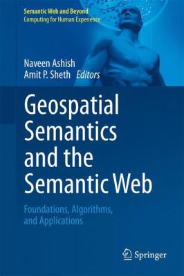 Book Cover : Geospatial Semantics and the Semantic Web : foundations, algorithms, and applications