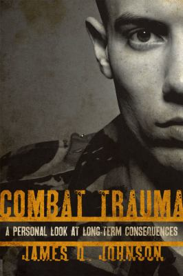 Combat Trauma: A Personal Look at Long-term Consequences book cover