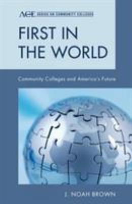 Cover Image: First in the World: Community Colleges and America's