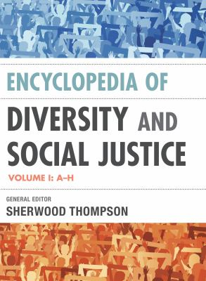 cover image for the encyclopedia of diversity and social justice. Click on this image to get to the catalog entry.
