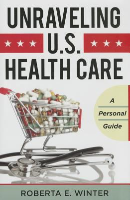 Book cover for Unraveling U.S. health care.