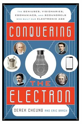 Conquering the Electron by Derek Cheung and Eric Brach