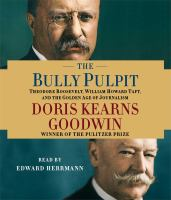 Doris Kearns Goodwin's The Bully Pulpit