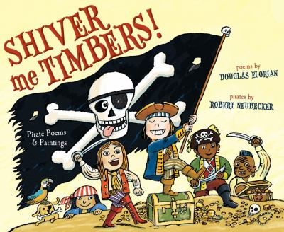 Shiver Me Timbers: Pirate Poems & Paintings by Douglas Florian