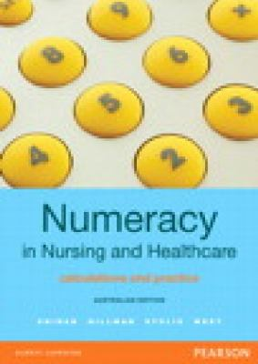 Numeracy in nursing and healthcare : calculations and practice