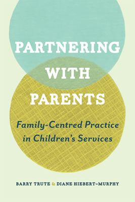 book cover of Partnering with Parents : Family-centred Practice in Children's Services - click to open book in a new window