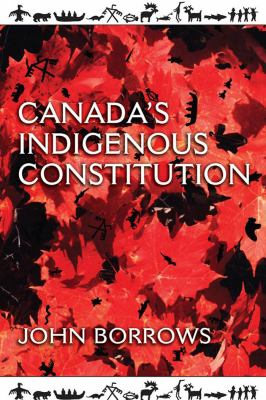 Canada's Indigenous Constitution - Opens in a new window