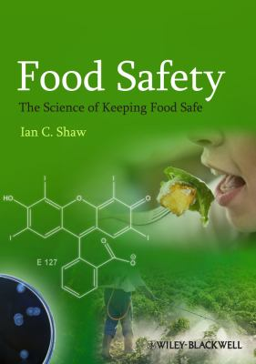 Food safety; the science of keeping food safe