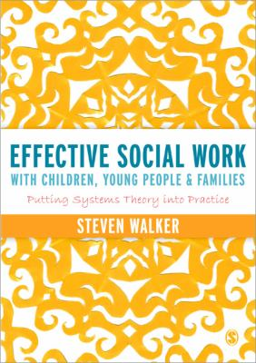 Book jacket for Effective Social Work with Children, Young People and Families: Putting Systems Theory into Practice