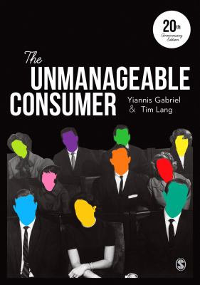 The unmanageable consumer by Yiannis Gabriel and Tim Lang.
