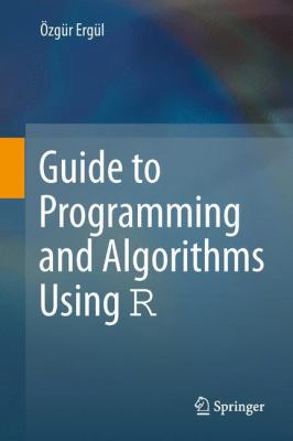 book cover: Guide to Programming and Algorithms Using R