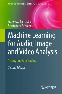 book cover: Machine Learning for Audio, Image and Video Analysis
