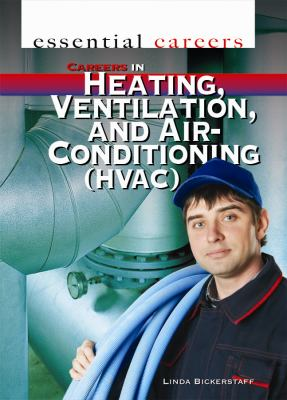 Careers in Heating, Ventilation, and Air Conditioning (HVAC)