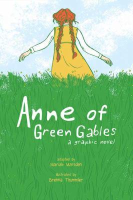 Anne of Green Gables : by Marsden, Mariah,