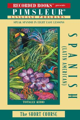 Pimleur Spanish (Latin American): The Short Course
