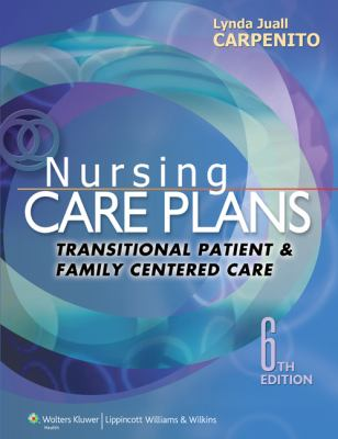 Nursing Care Plans: Transitional Patient and Family Centered Care
