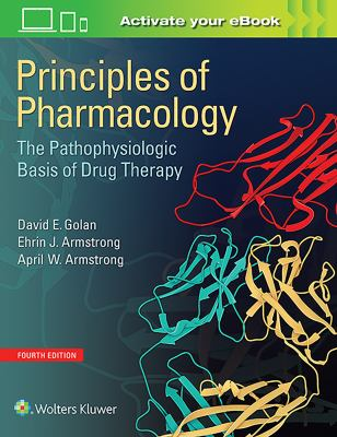 Principles of Pharmacology: The Pathophysiologic Basis of Drug Therapy, 4th ed.