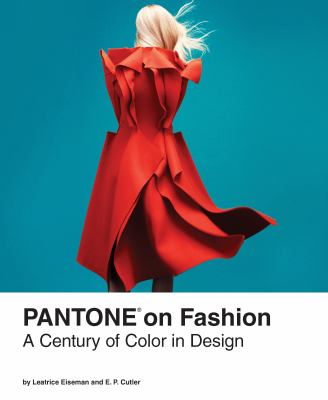 Pantone on fashion : a century of color in design (2014) - Book