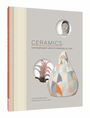 Ceramics : contemporary artists working in clay