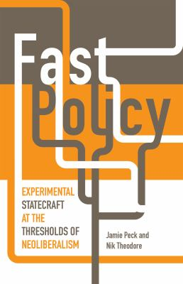 Book Cover : Fast Policy : experimental statecraft at the thresholds of neoliberalism