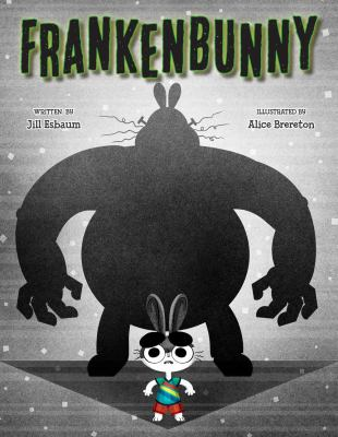 Frankenbunny by Jill Esbaum and Illustrated by Alice Brereton