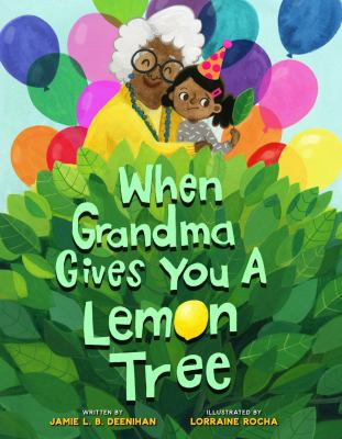 When Grandma Gives You a Lemon Tree By Jamie Deenihan