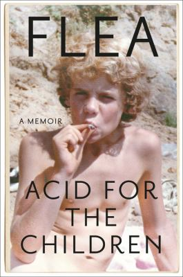Acid for the Children by Flea (Musician)