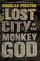 The Lost City of the Monkey God by Douglas Preston book cover