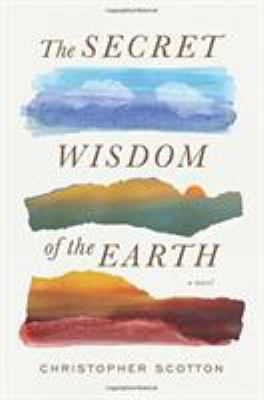 The Secret Wisdom of the Earth, by Christopher Scotton