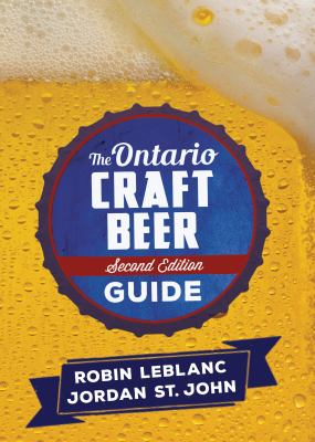 Cover Art for The Ontario Craft Beer Guide by Robin LeBlanc; Jordan St. John