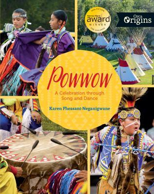 Powwow : a celebration through song and dance by Karen Pheasant-Neganigwane