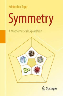 book cover Symmetry: a mathematical exploration