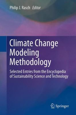 Book Cover: Climate change modeling methodology: selected entries from the Encyclopedia of sustainability science and technology