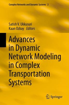 book cover: Advances in Dynamic Network Modeling in Complex Transportation Systems
