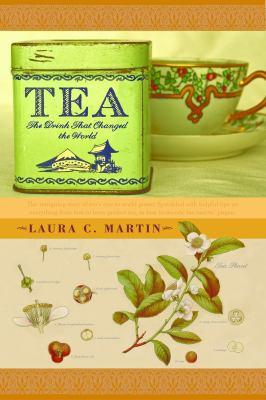 History of tea the life and times of the worlds favorite beverage