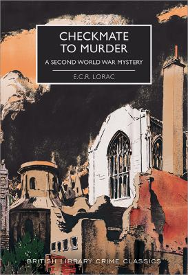 Checkmate to murder by Lorac, E. C. R., 1894-1958, author.