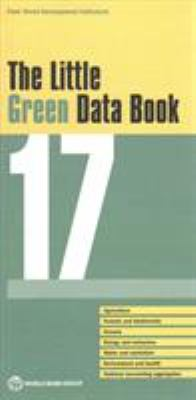 The Little Green Data Book 2017 by World Bank Group (Editor)