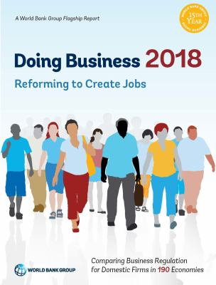 Doing Business 2018: Reforming to Create Jobs by The World Bank (Editor)