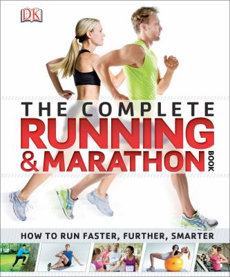 The Complete Running and Marathon Bible