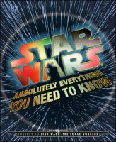 Star Wars : absolutely everything you need to know