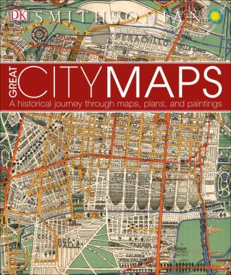 Book Cover : Great City Maps : a historical journey through maps, plans and paintings